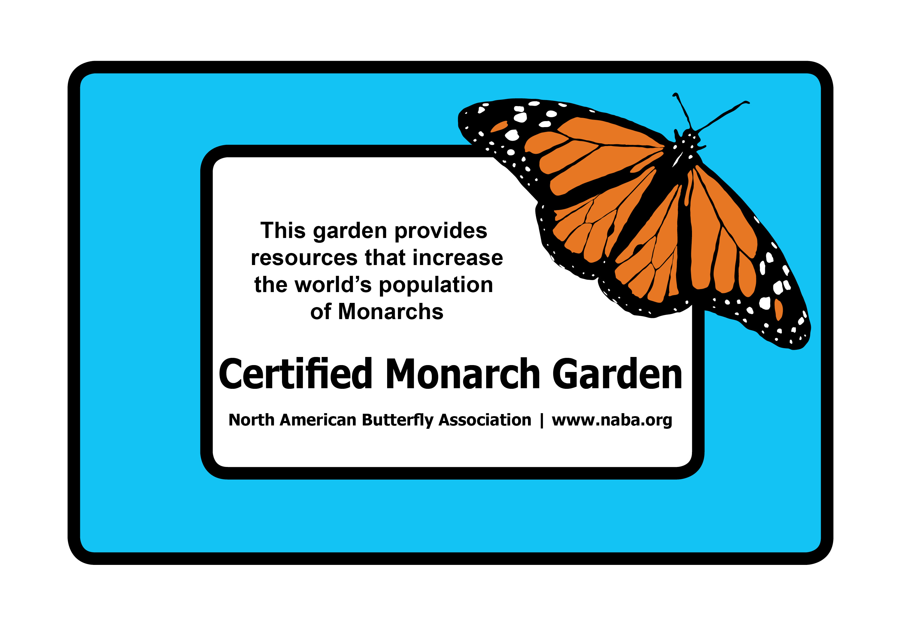 NABA Certified Butterfly Gardeners May Purchase An Outdoor, Weatherproof  Certification Sign With A Monarch Image