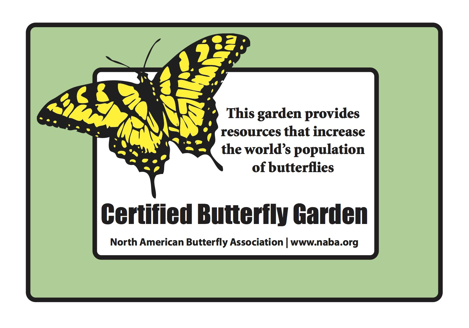 NABA Certified Butterfly Gardeners May Purchase An Outdoor, Weatherproof  Certification Sign With A Swallowtail Image